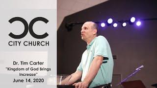 Dr. Tim Carter I City Church I 6-14-20