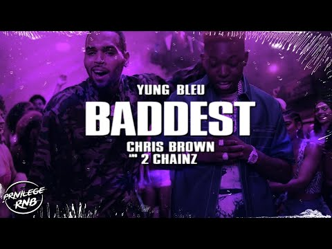 Yung Bleu – Baddest (Lyrics) ft. Chris Brown, 2 Chainz