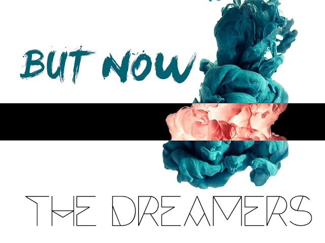 The Dreamers - But Now [FREE DOWNLOAD]