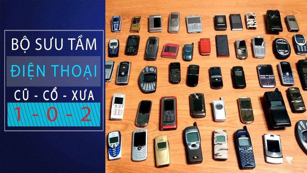 Bộ sưu tập điện thoại cổ có 1 0 2  | Thế Giới Điện Thoại Cổ chính hãng PinKuLan