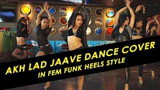 Akh Lad Jaave | Fem Funk | DANCE CAMP
