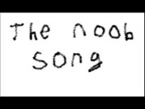 The Noob Song 10 Hours Youtube