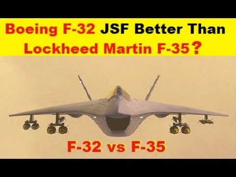 Boeing's F-32 Joint Strike Fighter is Better Than Lockheed Martin's F-35.?