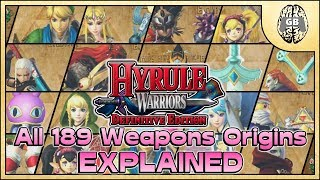 All 189 Weapons Origins EXPLAINED - Hyrule Warriors Definitive Edition (Switch)