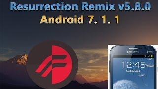 Resurrection Remix v5.8.0 | Nougat |  [Android 7.1.1] [i9082][Samsung Galaxy Grand Duos]