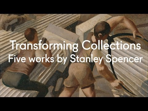 Five works by Stanley Spencer | Transforming Collections (Episode 2)