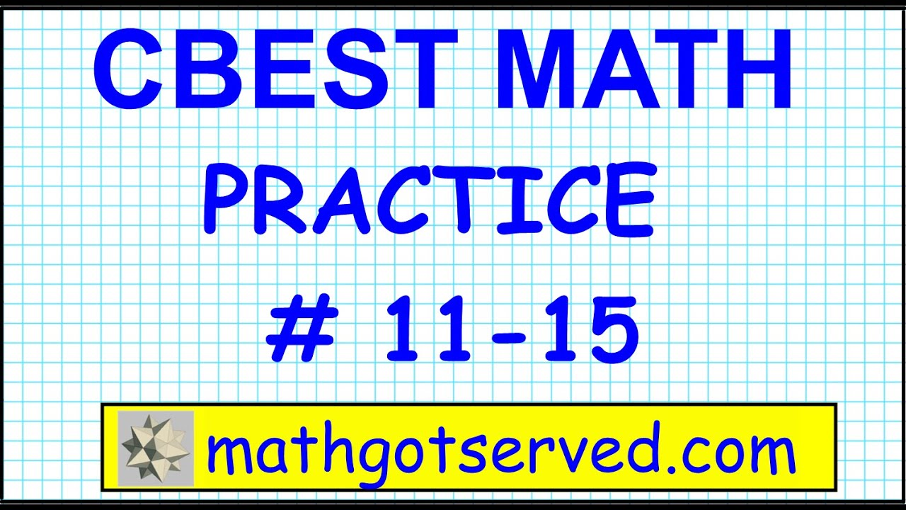 CBEST Math Practice Test # 11 to 15 Solutions Exam pass website ...