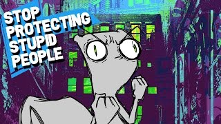 Stop Protecting Stupid People : Foamy The Squirrel