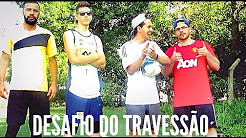 DESAFIO DO TRAVESSÃO