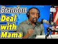 Most Men Are Afraid to Deal with Their Mothers (Brandon call)
