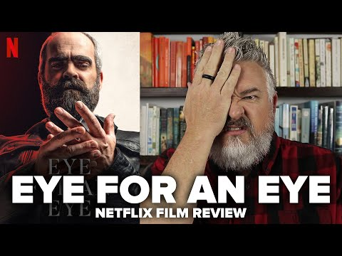 Eye For An Eye (2020) Netflix Film Review