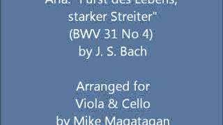 """Aria: """"Fürst des Lebens, starker Streiter"""" (BWV 31 No 4) for Viola & Cello"""