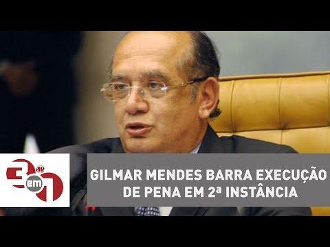 Gilmar Mendes barra execução de pena em 2ª instância de quatro condenados