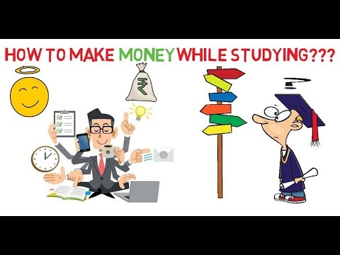 How To Make Money While Studying?