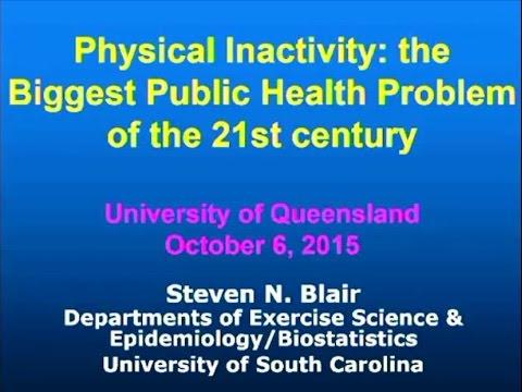 Professor Steven Blair - Physical inactivity