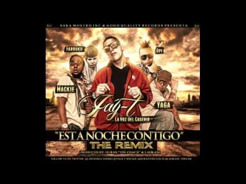 Esta noche contigo (remix)-Jay-T Ft. Yaga...