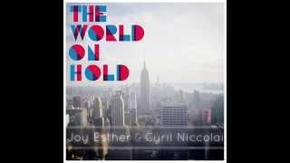 Joy Esther & Cyril Niccolai - The World on Hold