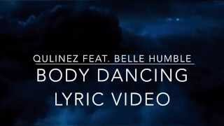Body Dancing - Qulinez Feat. Belle Humble Lyric Video | OurWorld