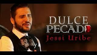 Jessi Uribe - Dulce Pecado (Letra)