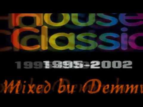 House Classics 1995 2002   Mixed by Demmyboy Full Set