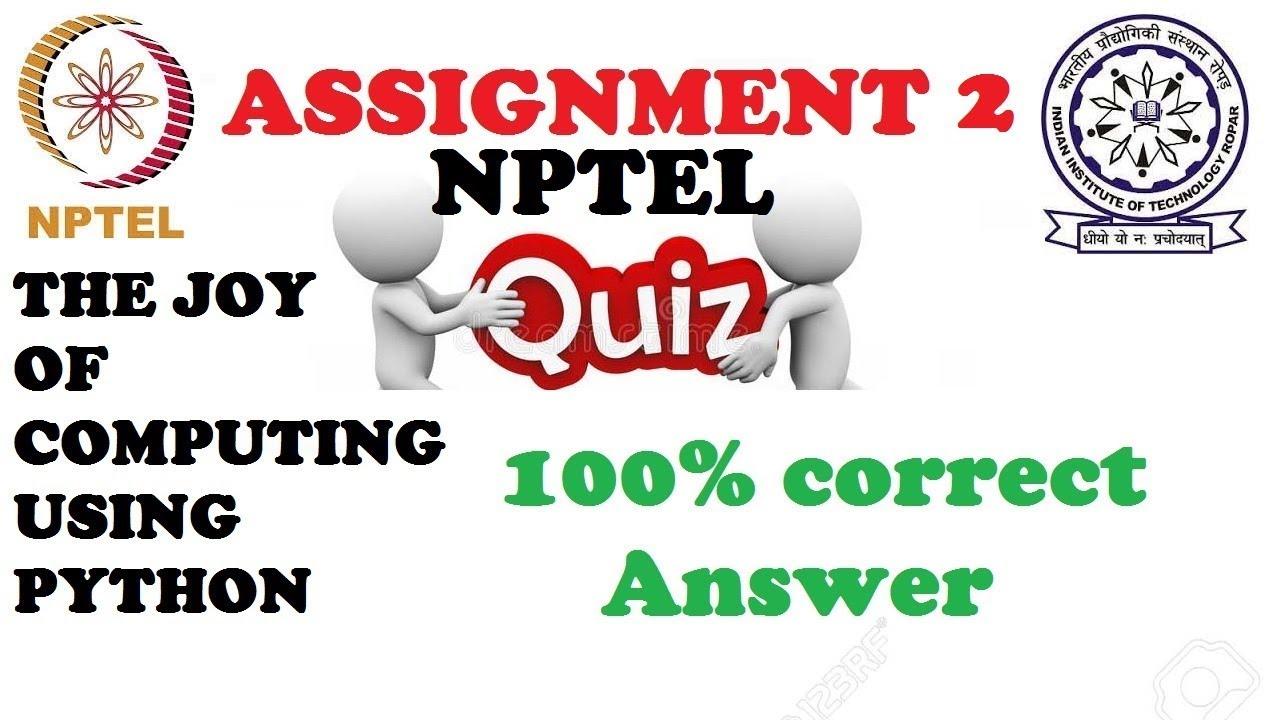 100% correct: NPTEL Assignment 2 The Joy of Computing Using Python