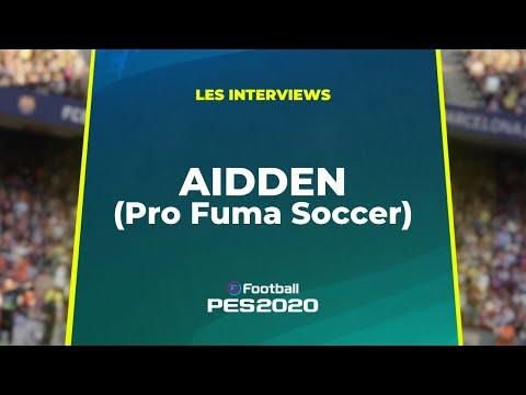 L'INTERVIEW : AIDDEN (Pro Fuma Soccer)