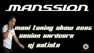 MAXITUNING SHOW 2005 DISCOTECA MANSSION SESION DJ BATISTE