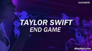 End Game - Taylor Swift ft. Ed Sheeran, Future // ESPAÑOL