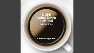 Going Down for Real (Gdfr) (Karaoke Instrumental Version)