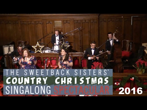 Sweetback Sisters Country Christmas Spectacular Sing-Along