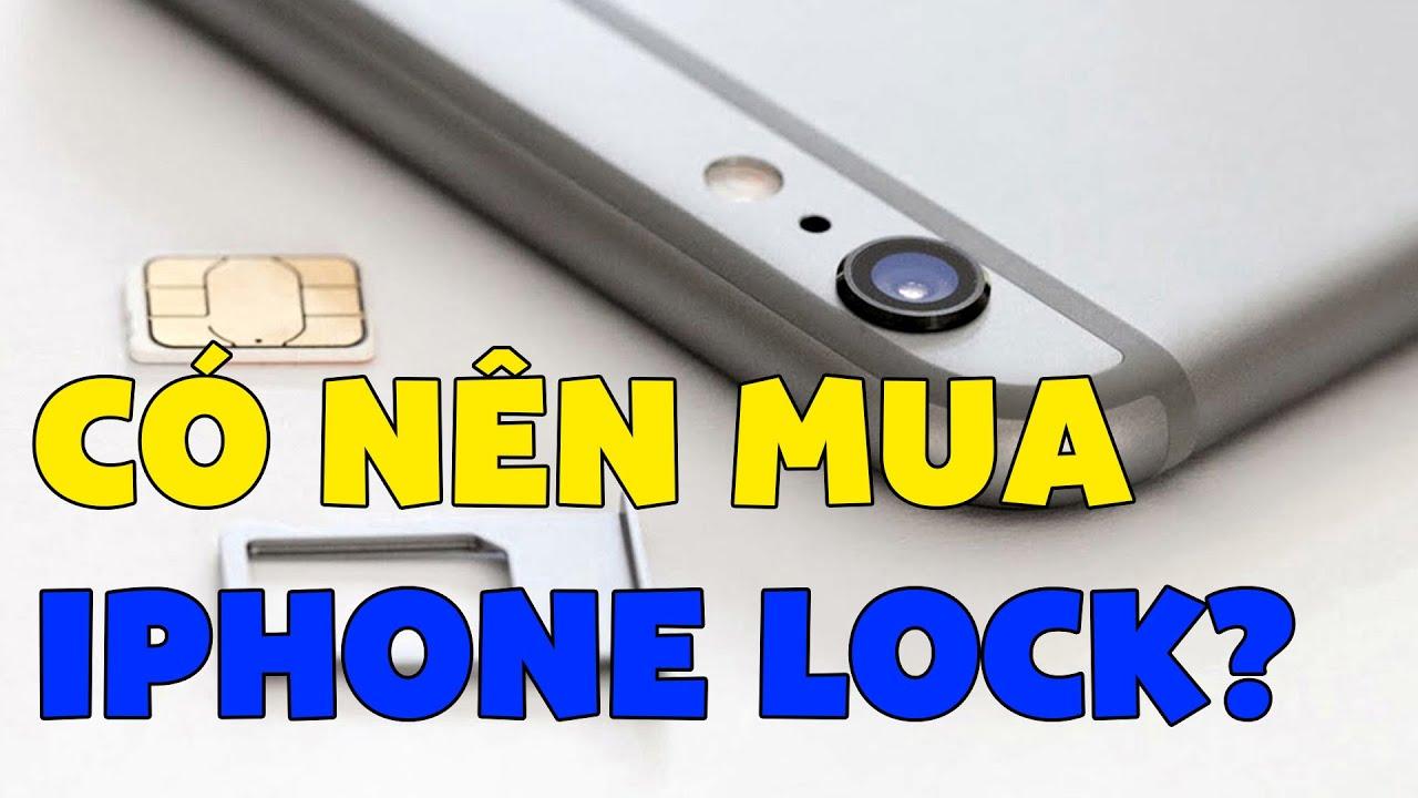 Đã đến lúc dừng mua iPhone Lock?