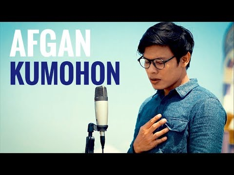 AFGAN - KUMOHON (COVER) BY KAYYIS