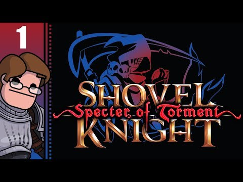 Let's Play Shovel Knight: Specter of Torment Part 1 - Play as Specter Knight