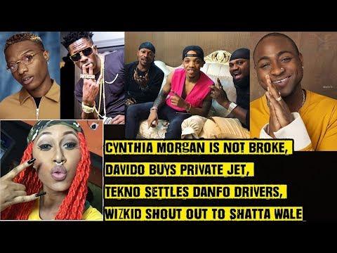 Cynthia Morgan is NOT Broke, Davido's Private Jet, Tekno VS Danfo Drivers, Wizkid VS Shatta Wale