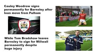 CAULEY WOODROW SIGNS FOR BARNSLEY WHILE TOM BRADSHAW LEAVES FOR MILLWALL PERMANENTLY !!