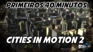 Cities in Motion 2 - Primeiros 40 Minutos (PC) [BR]