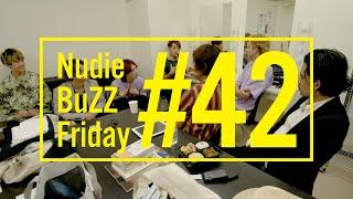 BuZZ / #42 Nudie BuZZ Friday