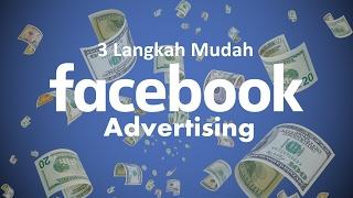Cara Mudah Membuat FB Ads (Tutorial Facebook Advertising hanya 3 langkah)