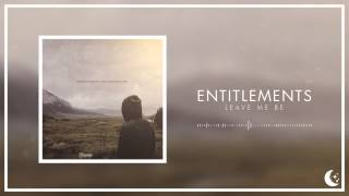 Entitlements - Leave Me Be (feat. Jack Nelligan of Hindsight)