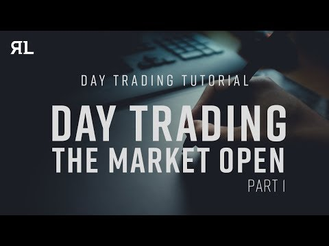 Day Trading Tutorial: Trading the Market Open