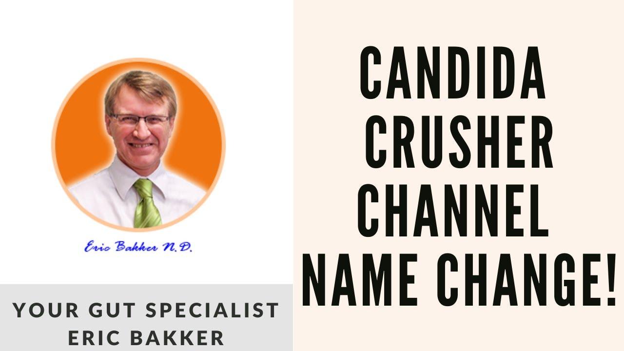 Candida Crusher Channel Name Change!