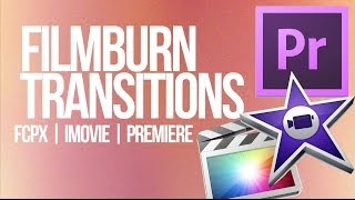 Free Film Burn Transitions in FCPX iMovie Premiere