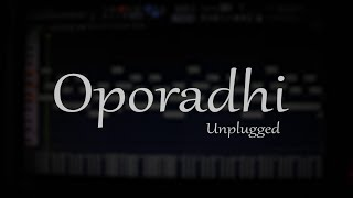 Oporadhi(অপরাধী) Unplugged Cover by sayAn Mp3 Song Download