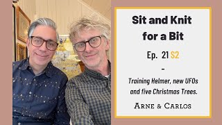 Sit and Knit for a Bit - Episode 21 -season2 - by ARNE & CARLOS  #sitandknitforabit