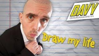 DAVY - Draw my Life de Davy