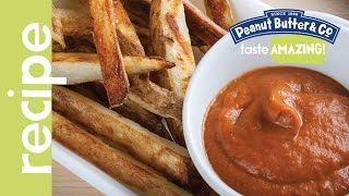 Baked French Fries With Peanut Butter Ketchup Recipe