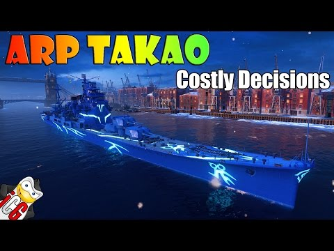 World Of Warships - ARP Takao - Costly Decisions