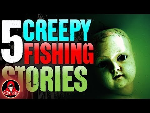 5 Creepy TRUE Fishing Stories - Darkness Prevails