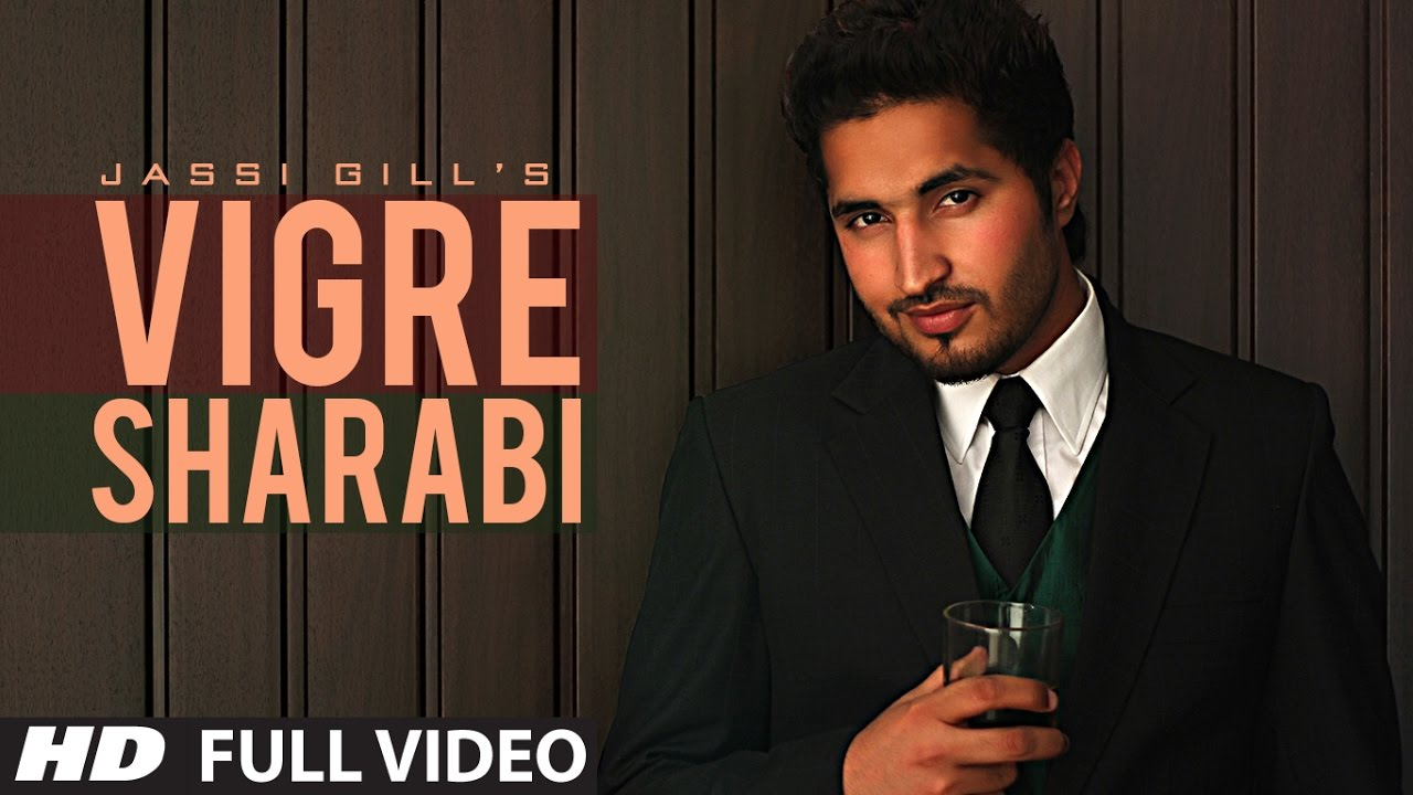 vigre sharabi jassi gill new official full hd song youtube