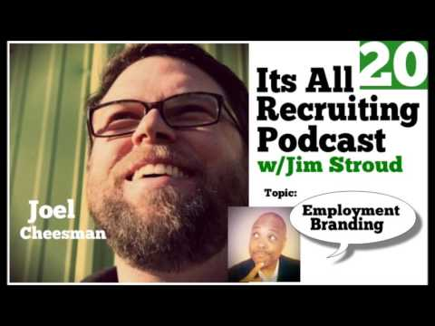 Employment Branding - Its All Recruiting Podcast #20